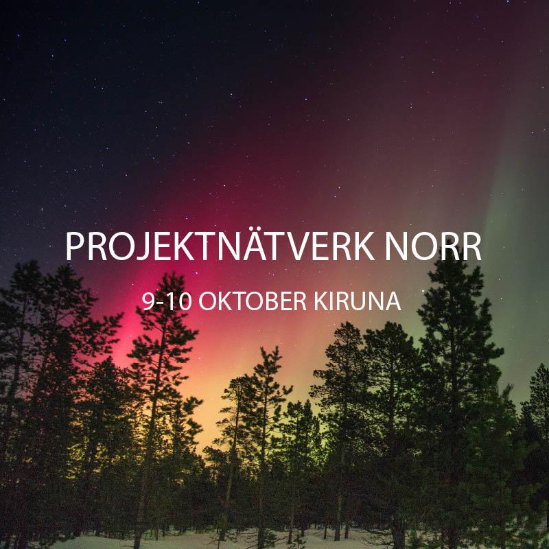 Projektnätverk Norr 9-10 Oktober I Kiruna